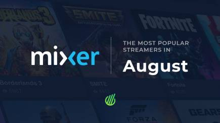 The most popular streamers of August on Mixer