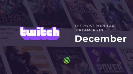 Самые популярные стримеры декабря на Twitch