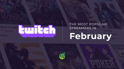 The most popular streamers of Febuary on Twitch