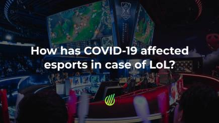 How has COVID-19 affected esports in case of LoL?