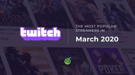 Самые популярные стримеры марта на Twitch