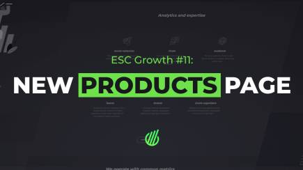ESC Growth #11: More about our products