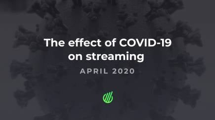 The effect of Coronavirus on streaming in April