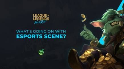 League of Legends: Wild Rift — What's Going On With Esports Scene?